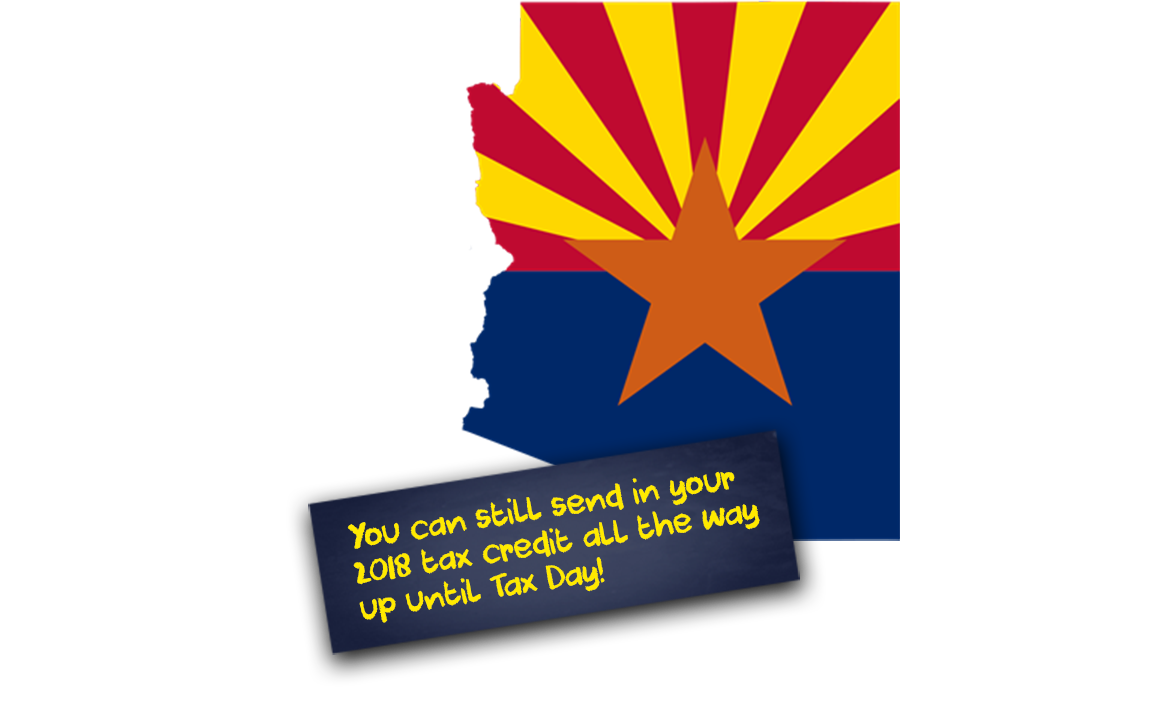 The Arizona Tax Credit. You can still send in your 2018 tax credit all the way up until Tax Day!