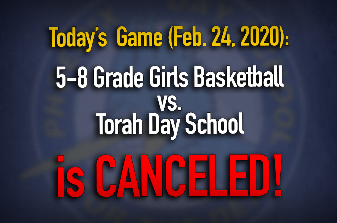 Today's Game (Feb. 24, 2020): 5-8 Grade Girls Basketball vs. Torah Day School is Canceled!