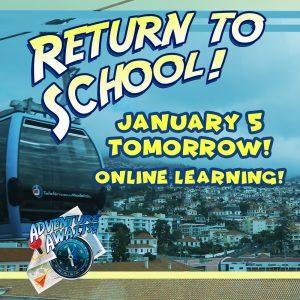 Return to School! January 5 tomorrow! Online Learning!